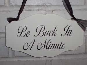 Be Back In A Minute Wood Vinyl Sign Farmhouse Cottage Style Design Business Office Supply Retail Shop Salon Spa Please Wait Door Hanger Sign