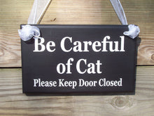 Load image into Gallery viewer, Be Careful of Cat Please Keep Door Closed Wood Vinyl Sign Porch Door Hanger Outdoor Home Decor Kitten Family Pet Supply Warning Caution Dash - Heartfelt Giver