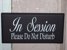 Load image into Gallery viewer, In Session Please Do Not Disturb Sign Wooden Vinyl Business Supplies Office Supply Beauty Shop Sign Salon Decor Massage Therapy Sign Door