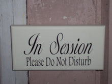 Load image into Gallery viewer, In Session Please Do Not Disturb Wood Sign Vinyl Office Supplies Business Sign Spa Beauty Salon Decor Massage Therapy Door Hanger Decoration