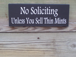 No Soliciting Unless You Sell Thin Mints Wood Vinyl Sign Plaque Home Decor Porch Door Decor Boy Scouts Girl Scouts Cookies Door Hanger Wall