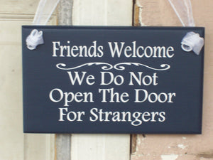 Friends Welcome We Do Not Open Door For Strangers Wood Vinyl Sign Welcome Sign For Front Porch Blue Outdoor Decor Decorative Signs For Home