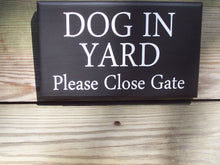 Load image into Gallery viewer, Dog In Yard Please Close Gate Wood Vinyl Sign Beware Warning Security Outdoor Fence Gate Sign Door Hanger Garden Decor Outdoor Signs Home