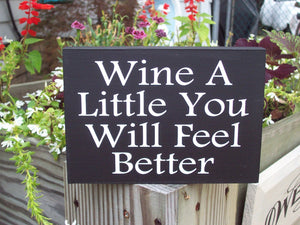Wine Little You Feel Better Wood Vinyl Block Sign Daily Table Signs Shelf Sitter Family Gathering Home Decor Indoor Outdoor Porch Plaque Art - Heartfelt Giver