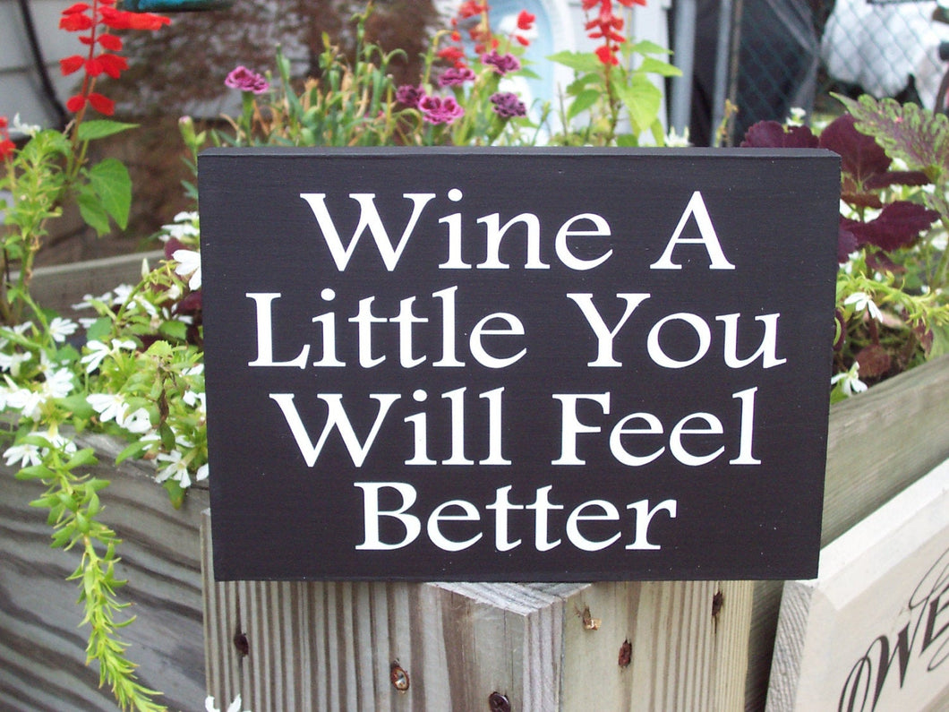 Wine Little You Feel Better Wood Vinyl Block Sign Daily Table Signs Shelf Sitter Family Gathering Home Decor Indoor Outdoor Porch Plaque Art