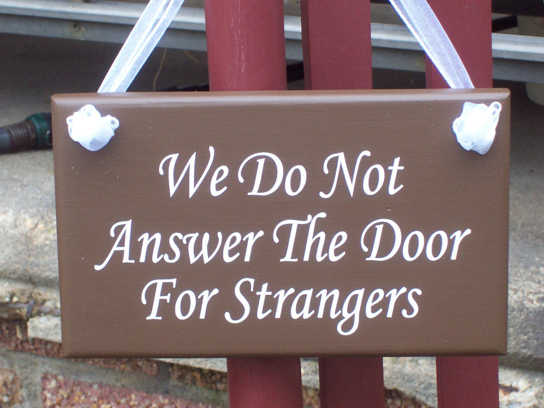 We Do Not Answer The Door Strangers VinylWood Signs For Home No Soliciting Brown Entry Sign Wall Hanging Wall Decor Outdoor Sign Porch Sign