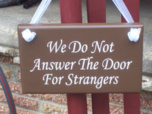 Load image into Gallery viewer, We Do Not Answer The Door Strangers VinylWood Signs For Home No Soliciting Brown Entry Sign Wall Hanging Wall Decor Outdoor Sign Porch Sign