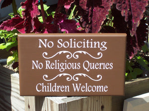 No Soliciting No Religious Queries Children Welcome Sign Wood Sign Vinyl Country Brown Outdoor Yard Art School Sports Kids Girl Scouts Boys