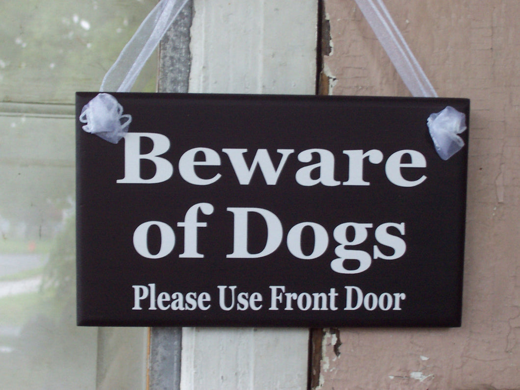 Beware of Dogs Please Use Front Door Wood Vinyl Sign Caution Warn Direct Sign Outdoor Garden Yard Premises Home Gate Door Entry Hang Plaque