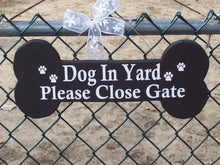 Load image into Gallery viewer, Dog In Yard Sign  Please Close Gate Sign Wood Vinyl Sign Dog Bone Cutouts Outdoor Gate Dog Lovers Gifts Paw Prints Wooden Signage Yard Sign