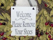 Load image into Gallery viewer, Welcome Please Remove Your Shoes Wood Vinyl Sign Home Decor Porch Decor Wreath FrontDoor Hanger Keep Clean Take Off Boots All Season Plaque - Heartfelt Giver