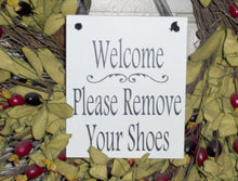 Load image into Gallery viewer, Welcome Please Remove Your Shoes Wood Vinyl Sign Home Decor Porch Decor Wreath FrontDoor Hanger Keep Clean Take Off Boots All Season Plaque