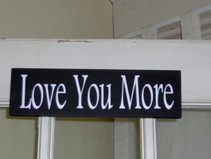 Love You More Sign Wood Vinyl Sign Table Signs Block Signs Shelf Sitter Signs Valentine Day Decor Family Wall Hanging Wedding Signs - Heartfelt Giver
