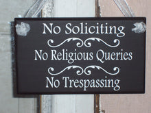 Load image into Gallery viewer, No Soliciting Yard Sign No Religious Queries No Trespassing Wood Vinyl Sign Porch Door Hanger Sign Do Not Disturb New Home Gift Outdoor Sign