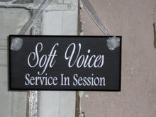 Load image into Gallery viewer, Soft Voices Service In Session Wood Vinyl Sign - Home Business Office Salon Spa Massage Therapist Quiet Please Plaque Door Modern Sign