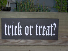 Load image into Gallery viewer, Trick or Treat Wood Vinyl Sign Halloween Candy Spooky Home Decor Block Shelf Sitter Interior Exterior Wall Hanging Plaque Table Decor Home