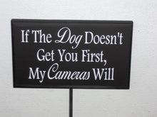 Load image into Gallery viewer, Dog Doesn't Get You First Cameras Will Wood Vinyl Stake Sign Outdoor Property Yard Sign