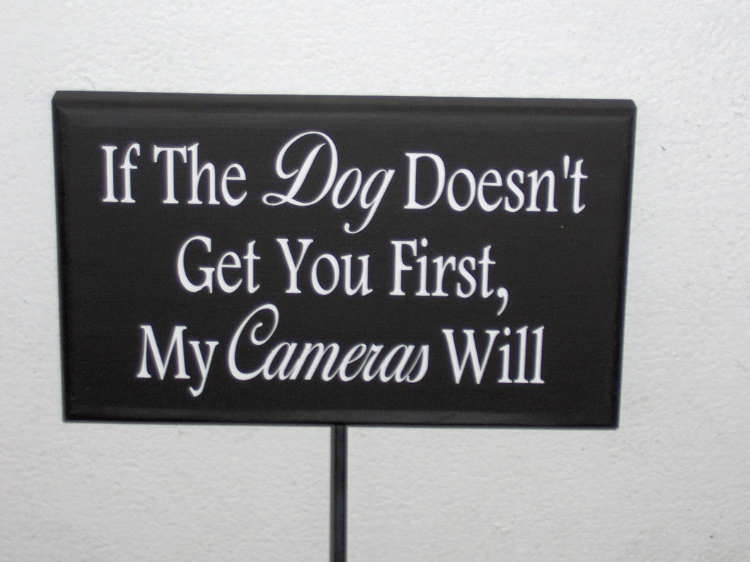 Dog Doesn't Get You First Cameras Will Wood Vinyl Stake Sign Outdoor Property Yard Sign