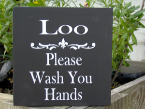 Loo Please Wash Your Hands Wood Vinyl Powder Room Sign Bathroom Sign
