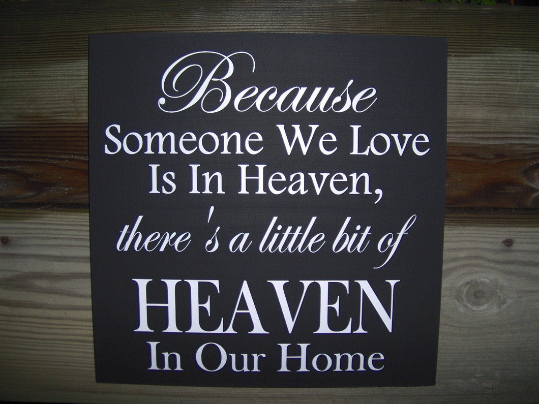 Because Someone We Love In Heaven Theres Little Bit Of Heaven In Our Home Wood Vinyl Sign Wall Plaque Phrase Home Decor Wedding Anniversary