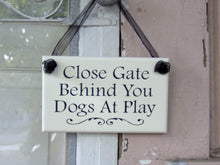 Load image into Gallery viewer, Close Gate Behind You Dogs Play Wood Vinyl Outdoor Sign Farmhouse Gate Sign Yard Decoration Sign