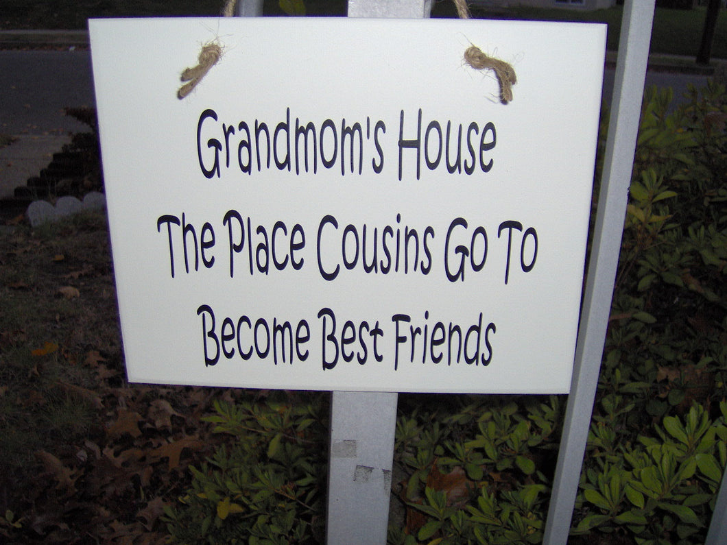 Grandmom House The Place Cousins Become Best Friends Wood Vinyl Wall Sign Family Gathering Wall Decor For Home Signs For Family Sign Quote