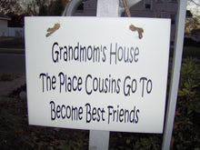 Load image into Gallery viewer, Grandmom House The Place Cousins Become Best Friends Wood Vinyl Wall Sign Family Gathering Wall Decor For Home Signs For Family Sign Quote