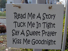 Load image into Gallery viewer, Read Me A Story Tuck Me Tight Say Sweet Prayer Kiss Goodnight Wood Vinyl Sign Bedroom Door Sign Kids Room Wall Decor Wall Sign Wall Hanging - Heartfelt Giver