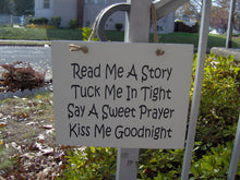 Load image into Gallery viewer, Read Me A Story Tuck Me Tight Say Sweet Prayer Kiss Goodnight Wood Vinyl Sign Bedroom Door Sign Kids Room Wall Decor Wall Sign Wall Hanging