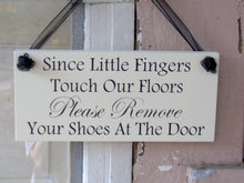 Load image into Gallery viewer, Since Little Fingers Touch Floors Please Remove Shoes At Door Wood Vinyl Sign Wall Decor Door Hanger Sign Porch Sign Outdoor Take Off Shoes - Heartfelt Giver
