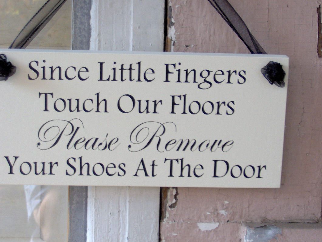 Since Little Fingers Touch Floors Please Remove Shoes At Door Wood Vinyl Sign Wall Decor Door Hanger Sign Porch Sign Outdoor Take Off Shoes - Heartfelt Giver