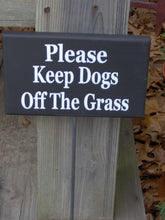 Load image into Gallery viewer, Please Keep Dogs Off Grass Wood Vinyl Yard Stake Sign Private No Trespassing Yard Sign Garden Sign Outdoor Sign Pet Sign Yard Art Landscape - Heartfelt Giver