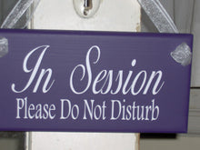 Load image into Gallery viewer, In Session Sign Please Do Not Disturb Purple Wood Vinyl Plaque Whimsical Cottage Style Design Door Home Business Office Supply Decor Salon