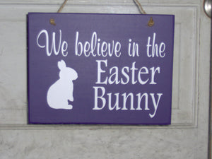 We Believe In Easter Bunny Wood Vinyl Sign Spring Rabbit Door or Wall Decor - Heartfelt Giver