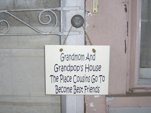 Grandmom And Grandpop's House The Place Cousins Go To Become Best Friends Wood Vinyl Sign Country Funny Family Gathering Door Wall Hanging
