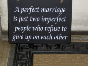 A Perfect Marriage Imperfect People Refuse To Give Up On Each Other Wood Vinyl Sign Marriage Wedding Couple Bride Groom Plaque Wall Door Art