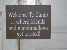 Load image into Gallery viewer, Welcome Camp Friends Marshmallows Get Toasted Wood Vinyl Sign Outdoor Sign Country Camping Sign Camper Cabin Decor Wall Sign Plaque Brown