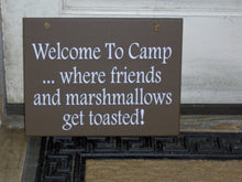 Load image into Gallery viewer, Welcome Camp Friends Marshmallows Get Toasted Wood Vinyl Sign Outdoor Sign Country Camping Sign Camper Cabin Decor Wall Sign Plaque Brown - Heartfelt Giver