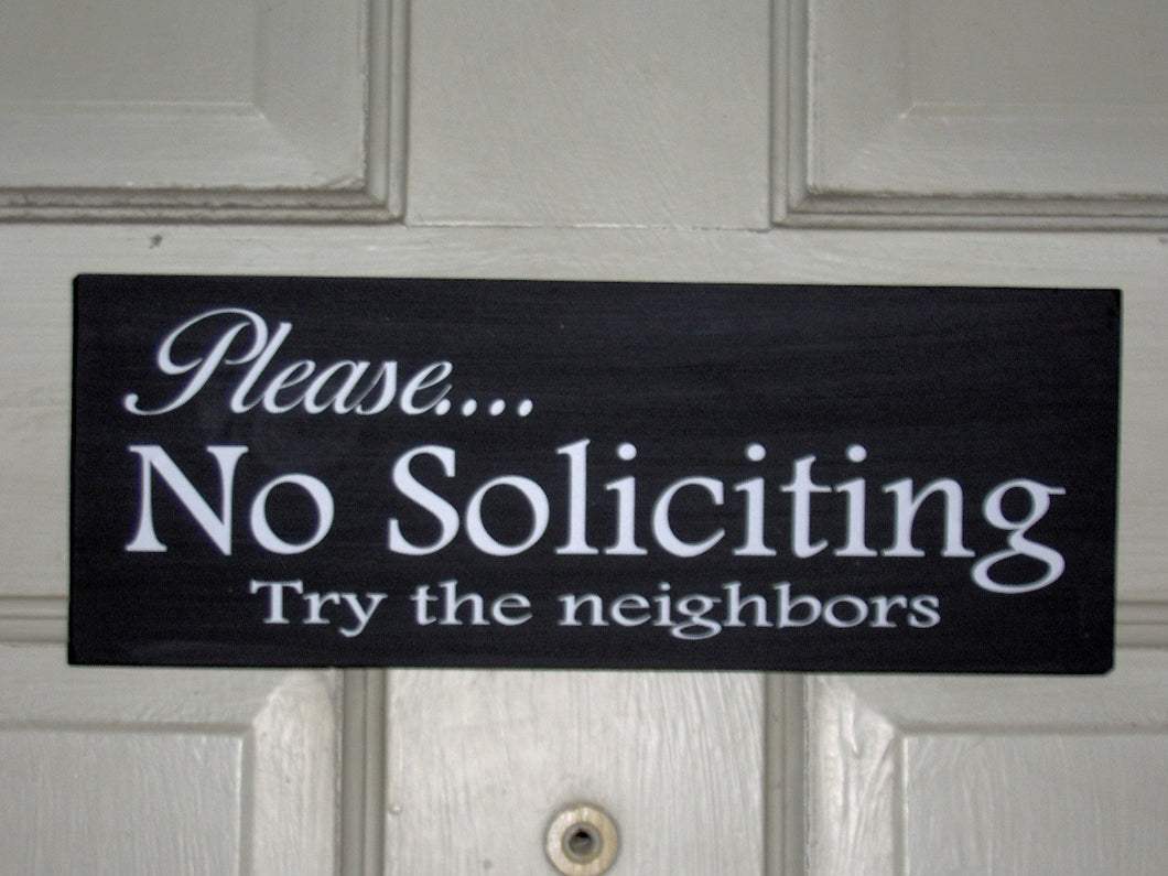 Please No Soliciting Try The Neighbors Wood Vinyl Sign Wall Hanging Door Hanger Outdoor Sign Garden Sign Porch Sign Living Home Decor Signs