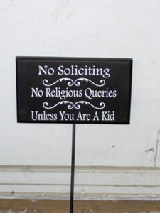 No Soliciting No Religious Queries Unless Kid Wood Vinyl Stake Sign Child Fundraiser Girl Scouts Boy Scouts Yard Sign Porch Sign Personalize
