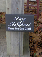 Load image into Gallery viewer, Dog In Yard Please Keep Gate Closed Wood Vinyl Sign Rod Stake Yard Garden Fence Planter Beware Notice Security Decor Art For Home Landscape
