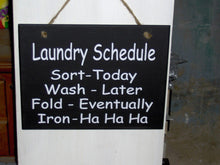 Load image into Gallery viewer, Laundry Schedule Sort Wash Fold Iron Wood Vinyl Sign Family Fun Loving Door Hanger Wall Sign Plaque Home Decor Laundry Sign Wash Room Signs