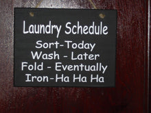 Load image into Gallery viewer, Laundry Schedule Sort Wash Fold Iron Wood Vinyl Sign Family Fun Loving Door Hanger Wall Sign Plaque Home Decor Laundry Sign Wash Room Signs - Heartfelt Giver