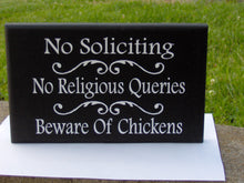Load image into Gallery viewer, No Soliciting No Religious Queries Beware of Chickens Sign Wood Vinyl Home Decor Door Hanger Wall Hanging Coop Sign Yard Sign Outdoor Sign