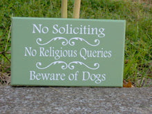 Load image into Gallery viewer, No Soliciting Signs No Religious Queries Beware of Dogs Wood Vinyl Sign  Front Door Signs Green Home Decor Sign Door Hanger Property Yard - Heartfelt Giver