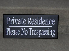 Load image into Gallery viewer, Private Residence Please No Trespassing Wood Vinyl Sign Home Decor Door Hanger Garage Outodoor Wall Decor Gate Privacy Keep Out Porch Patio