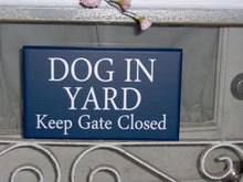 Load image into Gallery viewer, Dog In Yard Keep Gate Closed Wood Vinyl Sign Navy Blue Pet Sign Beware Of Dog Lover Gift Outdoor Fence Garden Home Decor Housewarming Gift