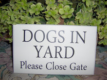 Load image into Gallery viewer, Dogs In Yard Please Close Gate Wood Vinyl Signs