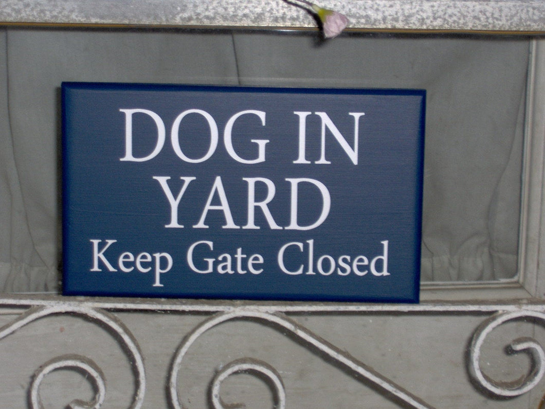 Dog In Yard Keep Gate Closed Wood Vinyl Sign Navy Blue Pet Sign Beware Of Dog Lover Gift Outdoor Fence Garden Home Decor Housewarming Gift