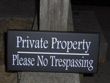Load image into Gallery viewer, Private Property Please No Trespassing Wood Vinyl Outdoor Yard Sign Post Custom Handmade Personalized Home Decor Sign Hang Door Fence Gate